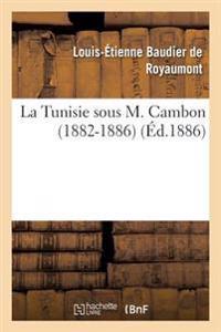 La Tunisie Sous M. Cambon 1882-1886