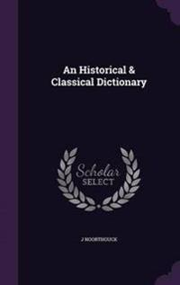 An Historical & Classical Dictionary
