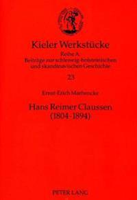 Hans Reimer Claussen (1804-1894): Kaempfer Fuer Freiheit Und Recht in Zwei Welten. Ein Beitrag Zu Herkunft Und Wirken Der -Achtundvierziger-