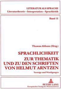 Sprachlichkeit. Zur Thematik Und Zu Den Schriften Von Helmut Arntzen: Vortraege Und Wuerdigungen