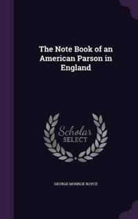 The Note Book of an American Parson in England