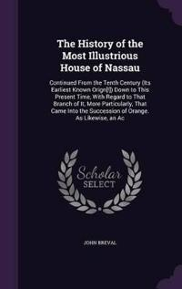 The History of the Most Illustrious House of Nassau