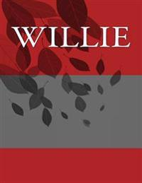 Willie: Personalized Journals - Write in Books - Blank Books You Can Write in