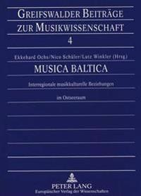 Musica Baltica: Interregionale Musikkulturelle Beziehungen Im Ostseeraum