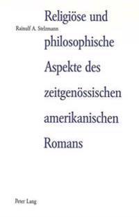 Religioese Und Philosophische Aspekte Des Zeitgenoessischen Amerikanischen Romans