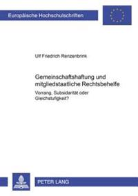 Gemeinschaftshaftung Und Mitgliedstaatliche Rechtsbehelfe: Vorrang, Subsidiaritaet Oder Gleichstufigkeit?