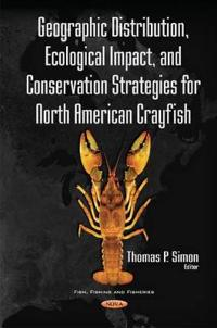 Geographic Distribution, Ecological Impact, and Conservation Strategies for North American Crayfish