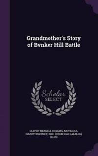 Grandmother's Story of Bvnker Hill Battle
