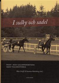 I sulky och sadel : trav- och galoppsportens 1900-talshistoria
