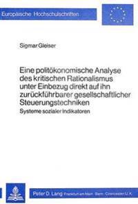Eine Politoekonomische Analyse Des Kritischen Rationalismus Unter Einbezug Direkt Auf Ihn Zurueckfuehrbarer Gesellschaftlicher Steuerungstechniken: Sy