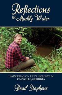 Reflections in Muddy Water: Layin' Drag on Life's Highway in Cassville, Georgia