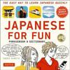 Japanese for Fun Phrasebook & Dictionary: The Easy Way to Learn Japanese Quickly [With CD (Audio)]