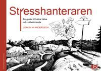 Stresshanteraren - en väg till mindre stress och bättre hälsa