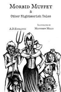 Morbid Muffet & Other Nightmarish Tales