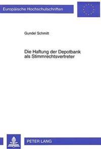 Die Haftung Der Depotbank ALS Stimmrechtsvertreter: Eine Untersuchung Zur Reichweite Der Gesellschaftsrechtlichen Treuepflicht