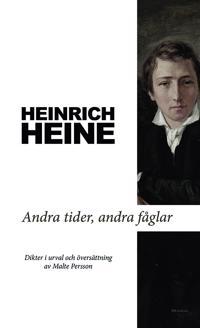 Andra tider, andra fåglar : Dikter i urval och översättning av Malte Persson