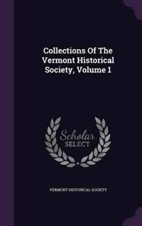 Collections of the Vermont Historical Society, Volume 1