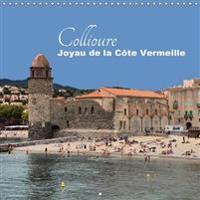 Collioure - Joyau De La Cote Vermeille - 2017