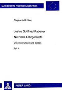 Justus Gottfried Rabener. Nuetzliche Lehrgedichte: Untersuchungen Und Edition