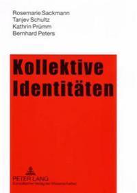 Kollektive Identitaeten: Selbstverortungen Tuerkischer Migrantinnen Und Ihrer Kinder
