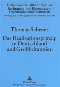 Das Realisationsprinzip in Deutschland Und Grossbritannien: Eine Systematische Untersuchung Und Ihre Anwendung Auf Langfristige Auftragsfertigung Und
