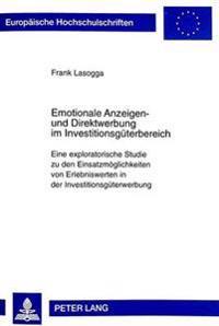 Emotionale Anzeigen- Und Direktwerbung Im Investitionsgueterbereich
