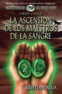 La Ascension de Los Maestros de La Sangre: Libro Cinco de La Saga Dragones de Durn