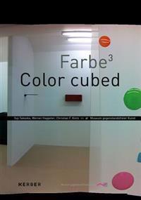 Color Cubed: Yuji Takeoka, Werner Haypeter, Christian F. Kintz