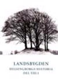 Helsingborgs historia VIII:1 Landsbygden