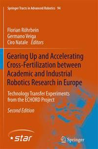 Gearing Up and Accelerating Cross-fertilization Between Academic and Industrial Robotics Research in Europe