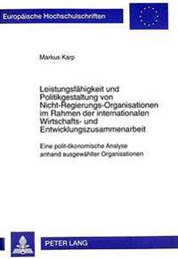 Leistungsfaehigkeit Und Politikgestaltung Von Nicht-Regierungs-Organisationen Im Rahmen Der Internationalen Wirtschafts- Und Entwicklungszusammenarbei