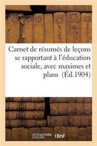 Carnet de Resumes de Lecons Se Rapportant A L'Education Sociale, Avec Maximes Et Plans
