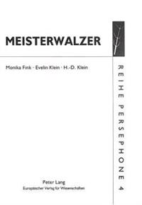 Meisterwalzer: Texte Und Bilder Von Monika Fink, Hans-Dieter Klein Und Evelin Klein Anlaesslich Der Ausstellung -Evelin Klein, Oelbil