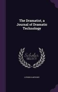The Dramatist, a Journal of Dramatic Technology