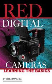 Red Digital Cameras: Learning the Basics