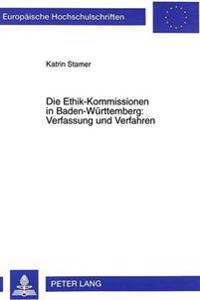 Die Ethik-Kommissionen in Baden-Wuerttemberg: Verfassung Und Verfahren