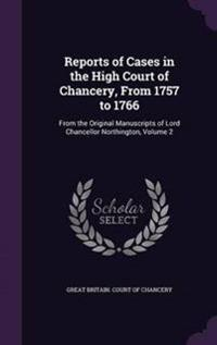 Reports of Cases in the High Court of Chancery, from 1757 to 1766