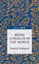 Being a Muslim in the World