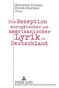 Die Rezeption Europaeischer Und Amerikanischer Lyrik in Deutschland