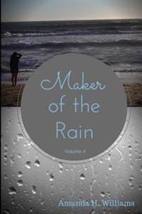Maker of the Rain Volume 4