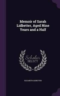 Memoir of Sarah Lidbetter, Aged Nine Years and a Half