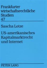 Us-Amerikanisches Kapitalmarktrecht Und Internet: Aufsichts- Und Haftungsrechtliche Fragen Des Internet-Einsatzes Bei Wertpapieremissionen Und Im Wert