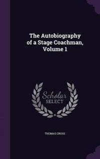 The Autobiography of a Stage Coachman, Volume 1