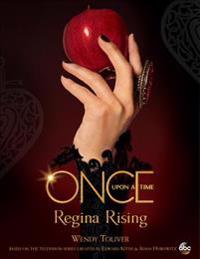 Once Upon a Time Regina Rising: Regina Rising