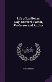 Life of Lal Behari Day, Convert, Pastor, Professor and Author
