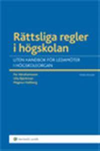 Rättsliga regler i högskolan : liten handbok för ledamöter i högskolan