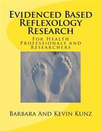 Evidenced Based Reflexology Research: For Health Professionals and Researchers