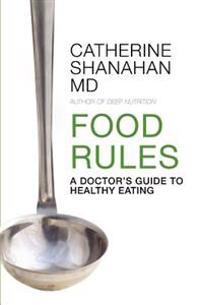Food Rules: A Doctor's Guide to Healthy Eating
