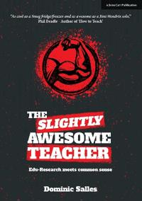 The Slightly Awesome Teacher: Edu-Research Meets Common Sense