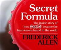 Secret Formula: The Inside Story of How Coca-Cola Became the Best-Known Brand in the World